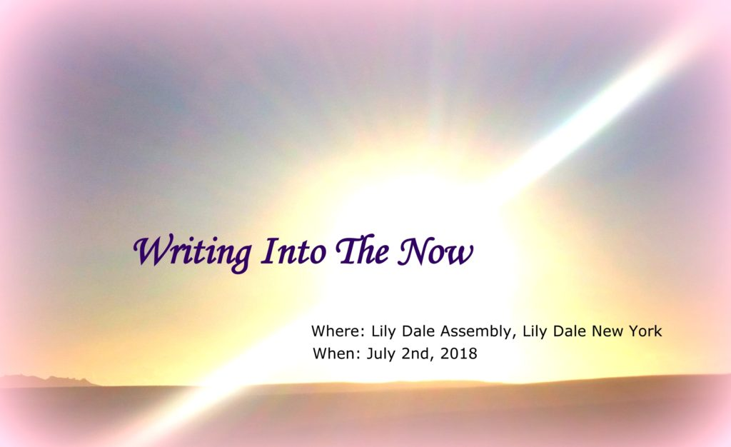 "East Coast ""Writing Into The Now"" Workshop at Lily Dale Assembly"